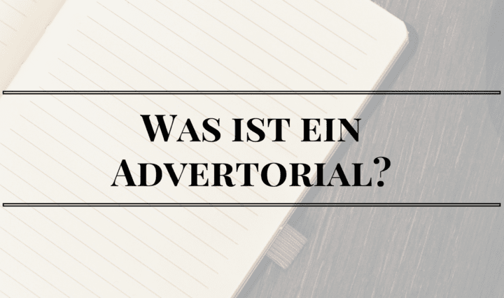 Was ist ein Advertorial