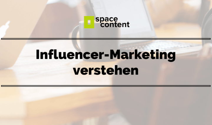 Influencer-Marketing verstehen